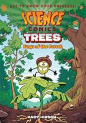 Science Comics: Trees - Kings of the Forest