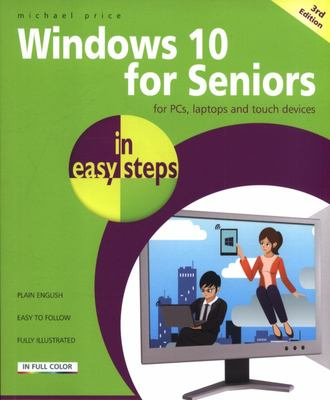 Windows 10 for Seniors in Easy Steps (Covers the Redstone 4 Update)