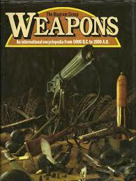 Weapons An International Encyclopedia from 5000 B.C to 2000 A.D