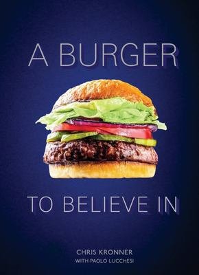 A Burger to Believe In - Recipes and Fundamentals