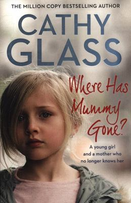 Where Has Mummy Gone?: When There Is Nothing Left but Memories...