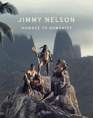 Jimmy Nelson - Homage to Humanity