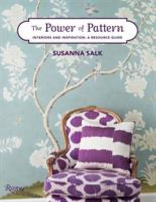The Power of Pattern - Interiors and Inspiration: a Resource Guide