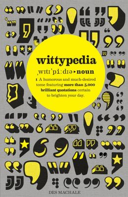 Wittypedia: A Humorous Tome Featuring More Than 5,000 Quotations