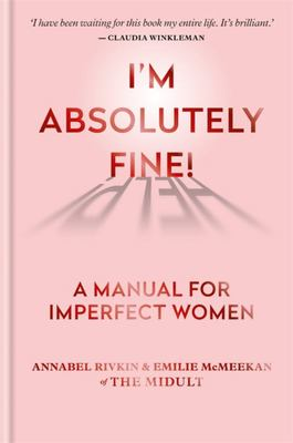 I'm Absolutely Fine - The Manual for Imperfect Women