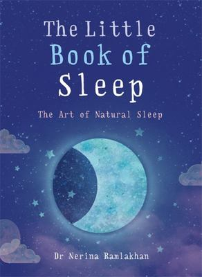 The Little Book of Sleep - The Art of Natural Sleep