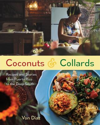 Coconuts and Collards - Recipes and Stories from Puerto Rico to the Deep South