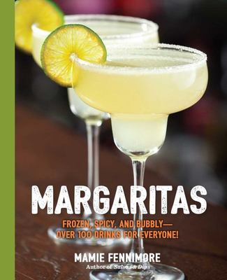 Margaritas: Froze, Spicey & Bubbly