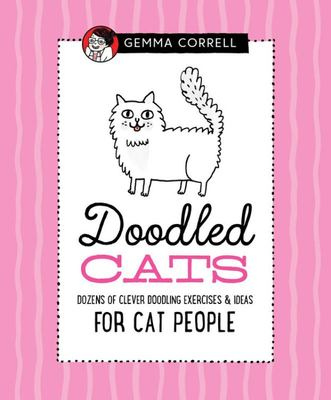 Doodled Cats - Dozens of Clever Doodling Exercises and Ideas for Cat People