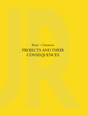 Projects and Their Consequences - Reiser+Umemoto