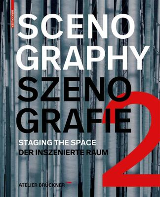 Scenography - Szenografie 2 - Staging the Space - der Inszenierte Raum
