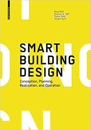 Smart Building Design - Conception, Planning, Realization, and Operation
