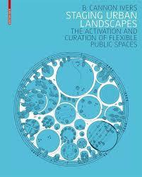 Staging Urban Landscapes - The Activation and Curation of Flexible Public Spaces