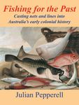Fishing for the Past - Fishing Stories from the First European Explorers on Australian Shores
