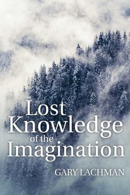 Lost Knowledge of the Imagination