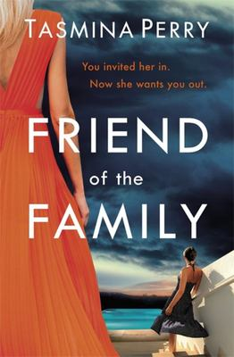 Friend of the Family - You Invited Her in - Now She Wants You Out