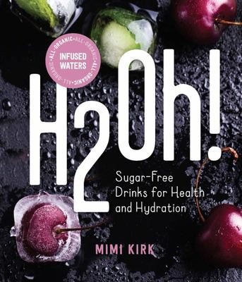 H2Oh!: Infused Waters for Health and Hydration (Individual)