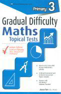 Gradual Difficulty Maths Topical Test Primary 3