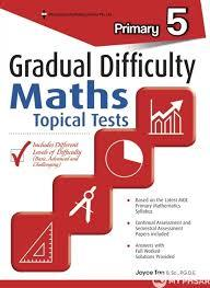 Gradual Difficulty Maths Topical Test Primary 5