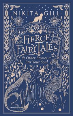 Fierce Fairytales & Other Stories to Stir Your Soul