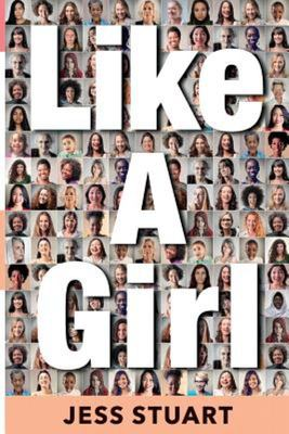 Like a Girl - A Guide to Unlocking Your Potential