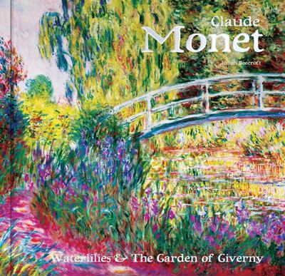 Claude Monet - Waterlilies and the Garden of Giverny