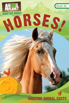 Horses! (Animal Planet Chapter Books #5)