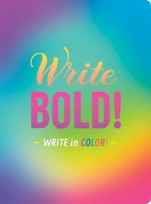 WRITE BOLD: WRITE IN COLOR