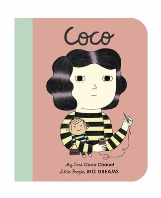 Coco: My First Coco Chanel (Little People, Big Dreams Board)