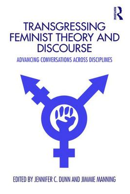 Transgressing Feminist Theory and Discourse - Advancing Conversations Across Disciplines