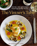 The Vintner's Table: Recipes and stories from Pegasus Bay Wines