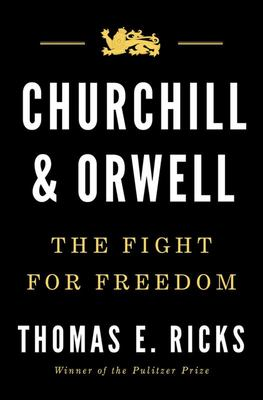 Churchill and Orwell The Fight for Freedom (HB)