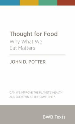 Thought for Food: Why What We Eat Matters