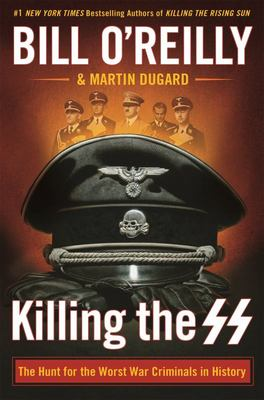 Killing the SS - The Hunt for the Worst War Criminals in History