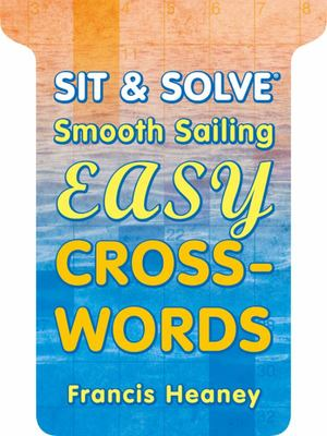 Sit & Solve (R) Smooth Sailing Easy Crosswords