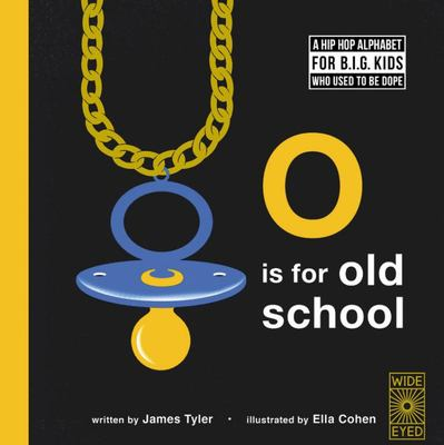 O Is for Old School - A Hip Hop Alphabet Book