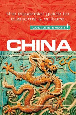 China - Culture Smart! - The Essential Guide to Customs and Culture