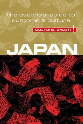 Japan - Culture Smart! - The Essential Guide to Customs and Culture