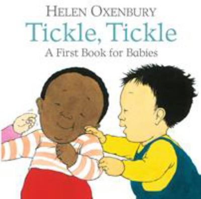 Tickle, Tickle - A First Book for Babies (BB)