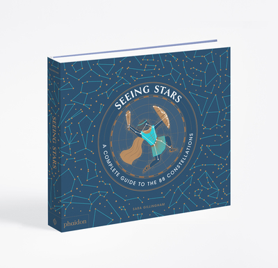 Seeing Stars - A Complete Guide to the 88 Constellations