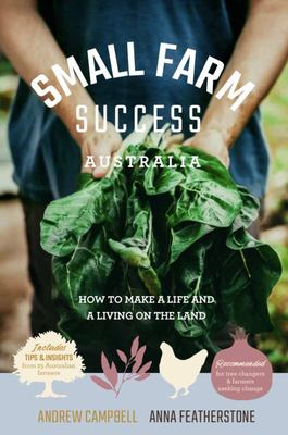 Small Farm Success Australia - How To Make A Life and A Living On The Land