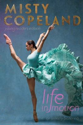 Life in MotionAn Unlikely Ballerina Young Readers Edition