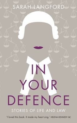 In Your Defence - Stories of Law and Life