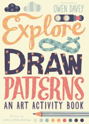 Explore and Draw Patterns: An Art Activity Book