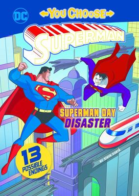 Superman Day Disaster (You Choose Stories: Superman)