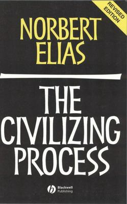 The Civilizing Process - Sociogenetic and Psychogenetic Investigations