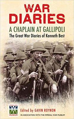 A Chaplain at GallipoliThe Great War Diaries of Kenneth Best
