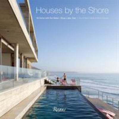 Houses by the Shore - At Home with the Water: River, Lake, Sea