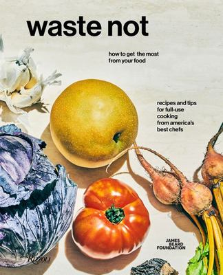 Waste Not - How to Get the Most from Your Food
