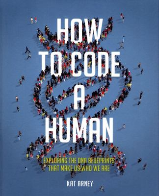 How to Code a Human